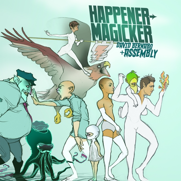 David Bernabo + Assembly - Happener -MAGICKER