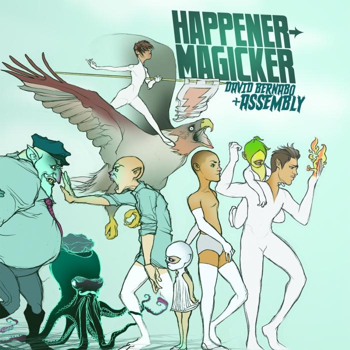 David Bernabo + Assembly - Happener -MAGICKER